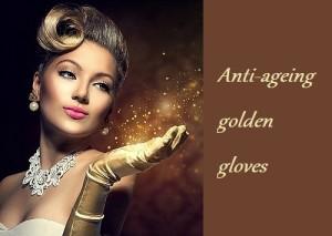 Anti-ageing golden gloves