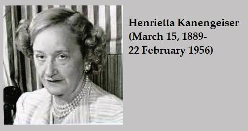 Austria born, Henrietta Kanengeiser (March 15, 1889- 22 February 1956)