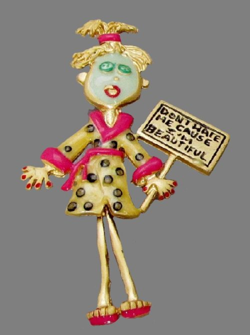 Don't hate me causer I am beautiful. Vintage brooch of Jewelry alloy of gold tone, enamel. 1980s. Tanya creations TC costume jewelry